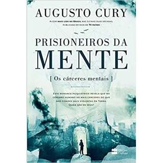 Livro - Prisioneiros da Mente - Os Cárceres Mentais - Cury