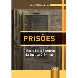 Livro - Prisões: O Rosto Mais Sombrio da Justiça Criminal - Leal - Juruá