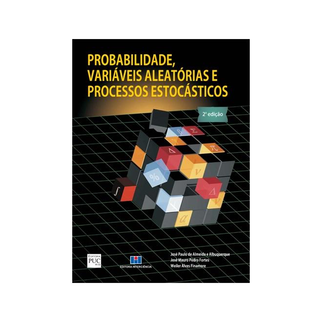 Livro - Probabilidade, Variáveis Aleatórias E Processos Estocásticos - Albuquerque