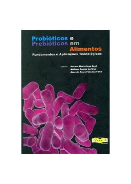 Livro - Probióticos e Prebióticos em Alimentos - Fundamentos e Aplicações Tecnológicas - Saad
