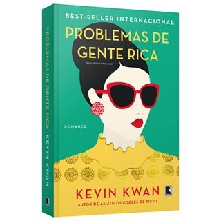Livro Problemas de Gente Rica - Kwan - Record