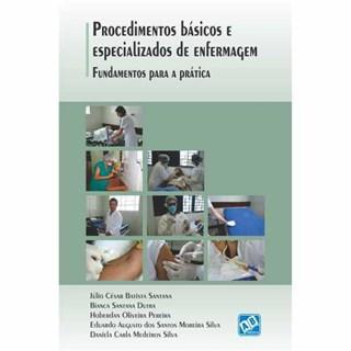 Livro - Procedimentos Básicos e Especializados de Enfermagem - Fundamentos para Prática - Santana