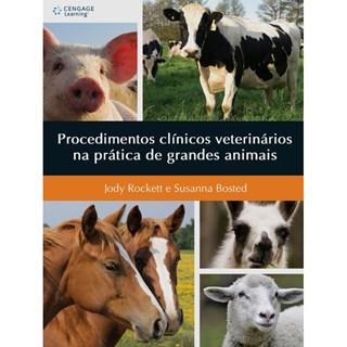 Livro - Procedimentos Clínicos Veterinários na Prática de Grandes Animais - Rockett ***