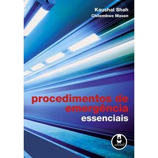 Livro - Procedimentos de Emergência Essenciais - Shah