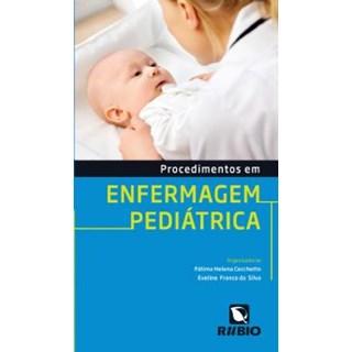 Livro - Procedimentos em Enfermagem Pediátrica - Cecchetto
