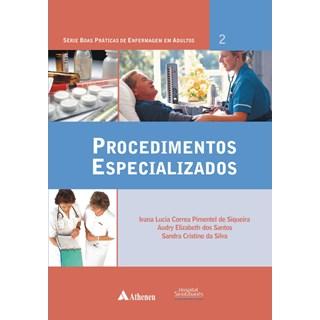 Livro - Procedimentos Especializados - Série Boas Práticas de Enfermagem em Adultos - Volume 2 - Santos