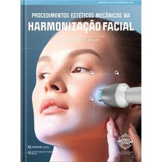 Livro Procedimentos Estéticos Mecânicos Na Harmonização Facial - Souza - Napoleão