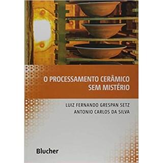 Livro - Processamento Cerâmico Sem Mistérios - Setz
