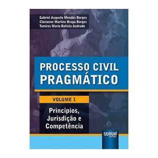 Livro - Processo Civil Pragmático - Volume 1 - Borges 1º edição
