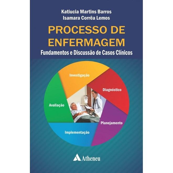 Livro - Processo de Enfermagem - Fundamentos e Discussão de Casos Clínicos - Barros