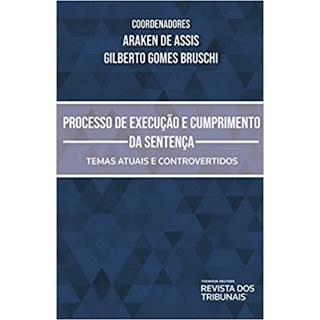 Livro - Processo de Execução e Cumprimento de Sentença - Assis - Revista dos Tribunais