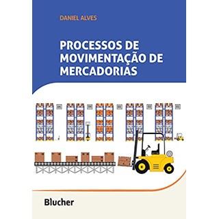 Livro Processo de Movimentação de Mercadorias - Alves - Blucher - Pré-Venda