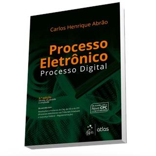 Livro - Processo Eletrônico: Processo Digital - Abrão