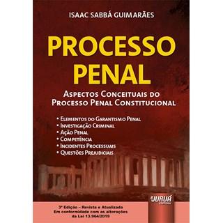 Livro - Processo Penal: Aspectos Conceituais do Processo Penal Constitucional - Guimarães - Juruá