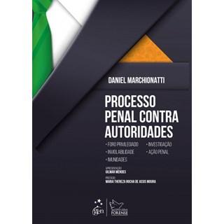Livro - Processo Penal Contra Autoridades - Marchionatti
