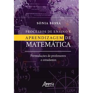 Livro - Processos de Ensino e Aprendizagem de Matemática - Bessa - Appris
