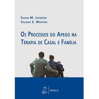 Livro - Processos do Apego na Terapia de Casal e da Família - Johnson