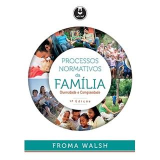 Livro - Processos Normativos da Família - Walsh