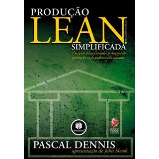 Livro - Produção Lean Simplificada - Um Guia Para Entender o Sistema de Produção Mais Poderoso do Mundo - Dennis