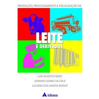 Livro - Produção, Processamento e Fiscalização de Leite e Derivados - Nero