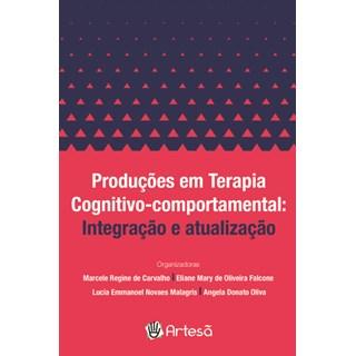 Livro Produções em TerapiaCognitivo-Comportamental - Carvalho - Artesã