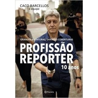 Livro - Profissão Repórter - Barcellos - Planeta