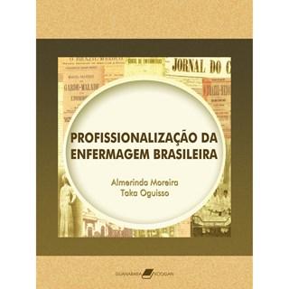Livro - Profissionalização da Enfermagem Brasileira - Moreira