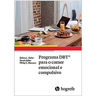 Livro - Programa DBT Para o Comer Emocional e Compulsivo - Safer - Hogrefe