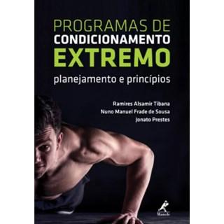 Livro Programas de Condicionamento Extremo Planejamento e Princípios - Tibana - Manole
