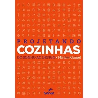 Livro Projetando Cozinhas - Gurgel - Senac