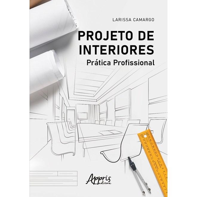 Livro Projeto de interiores - Camargo - Appris