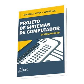 Livro - Projeto de Sistemas de Computador - System-on-Chip - Flynn