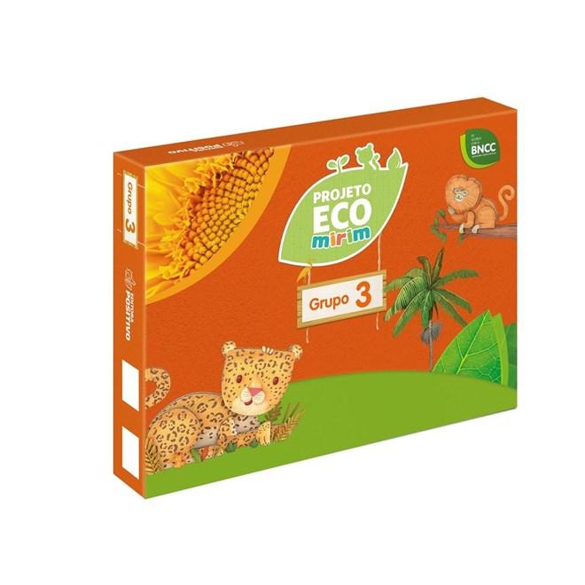 Livro - Projeto Eco Mirim - EI - Grupo 3 - BNCC - Positivo