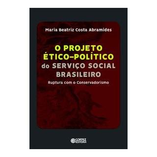 Livro - Projeto ético-político do Serviço Social Brasileiro - Abramides 1º edição