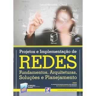 Livro - Projetos e Implementação de Redes - Fundamentos , Arquiteturas , Soluções e Planejamento - Sousa