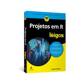 Livro - Projetos em R Para Leigos - Schmuller