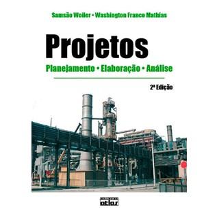 Livro - PROJETOS: Planejamento, Elaboração e Análise - Woiler
