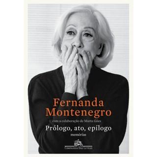 Livro - Prólogo, Ato, Epilogo - Fernanda Montenegro