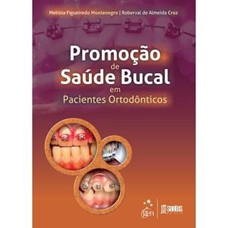 Livro - Promoção de Saúde Bucal em Pacientes Ortodônticos - Montenegro