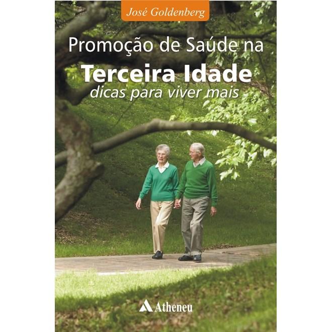 Livro - Promoção de Saúde na Terceira Idade - Dicas para ...