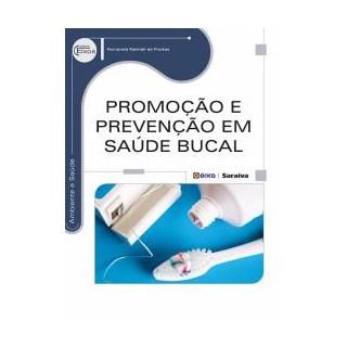 Livro - Promoção e Prevenção em Saúde Bucal - Freitas