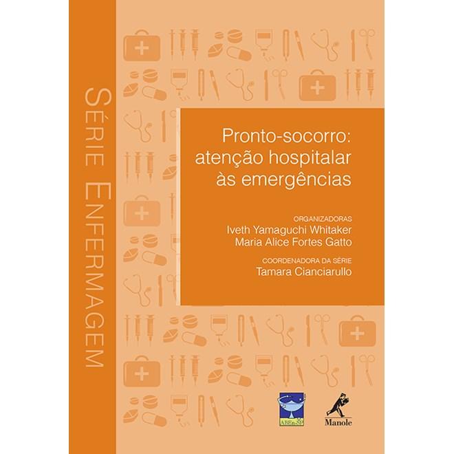 Livro Pronto-Socorro - Atenção Hospitalar às Emergências - Série Enfermagem - Whitaker