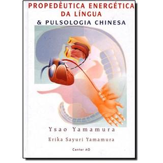 Livro - Propedeutica Energética da Língua e Pulsologia Chinesa - Yamamura