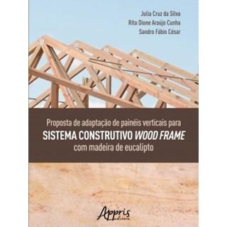 Livro - Proposta de Adaptação de Painéis Verticais para Sistema Construtivo Wood - Silva - Appris