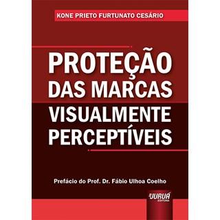 Livro - Proteção das Marcas Visualmente Perceptíveis - Cesário - Juruá