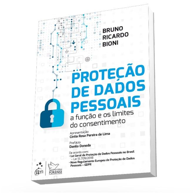 Livro - Proteção de Dados Pessoais - A Função e os Limites do Consentimento  - Bioni 0720f770cc