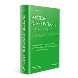 Livro - Prótese Sobre Implante - Uma Estratégia Voltada ao Paciente - Wolfart