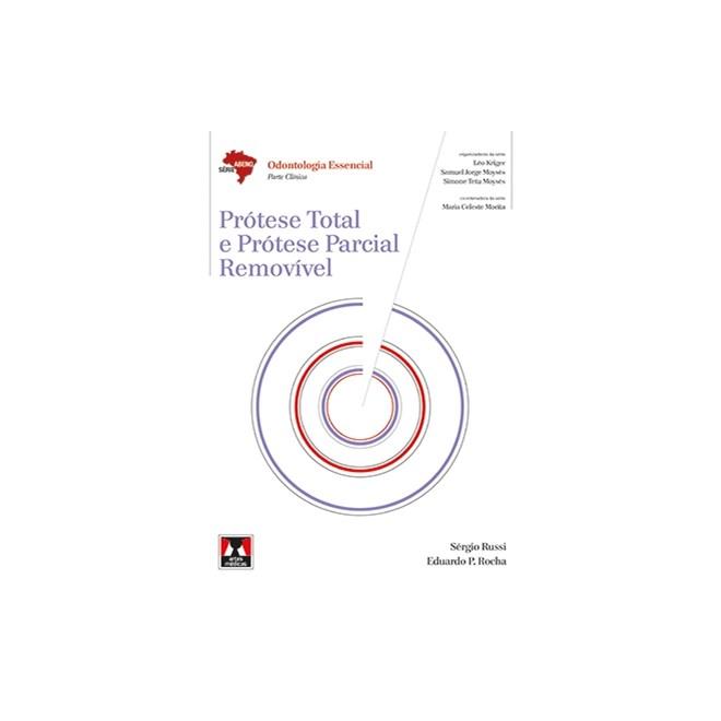 Livro - Prótese Total e Prótese Parcial Removível - Série Abeno - Russi