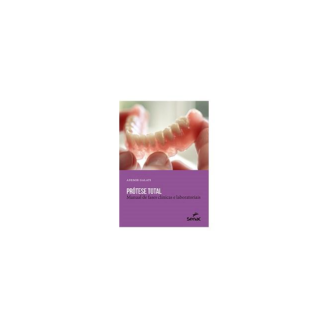 Livro Prótese total Manual de fases clínicas e laboratoriais - Galati