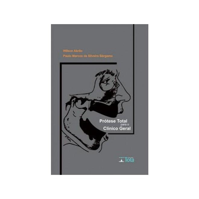 Livro - Prótese Total para o Clínico Geral - Abrão